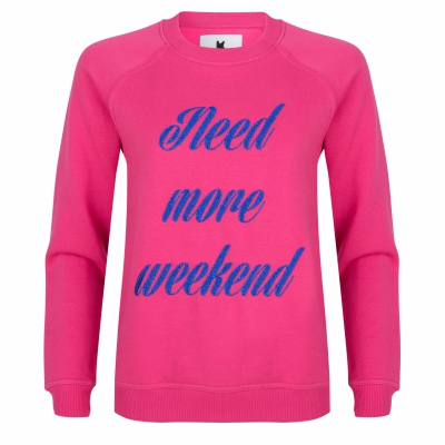 NEED MORE WEEKEND PINK
